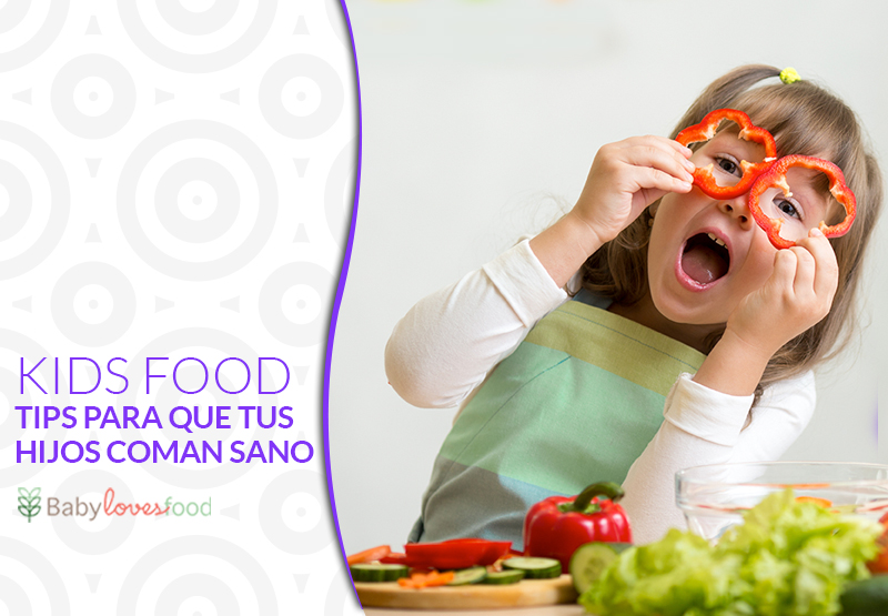 Kids Food: Tips para que tus hijos coman sano
