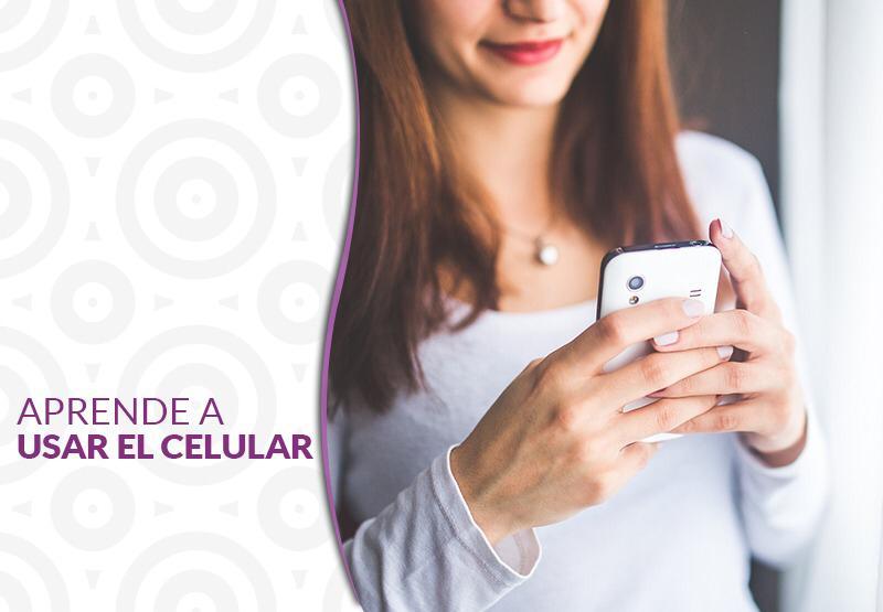 Aprende a usar el Celular.