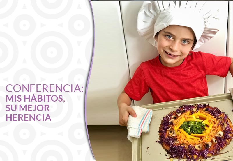 Mis Hábitos, Su mejor Herencia. Healthy Food Kids