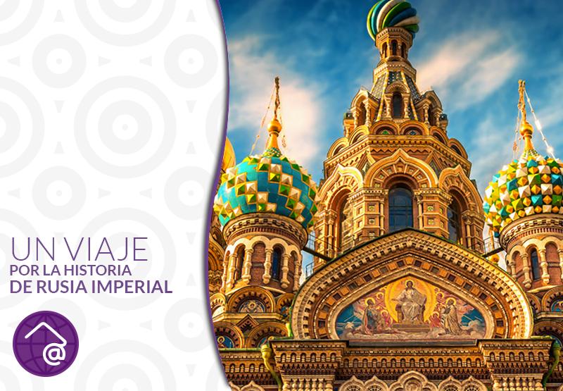Un Viaje por la Historia de la Rusia Imperial