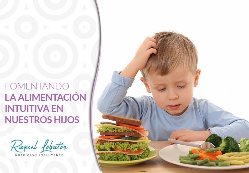 Fomentando la alimentación intuitiva en nuestros hijos