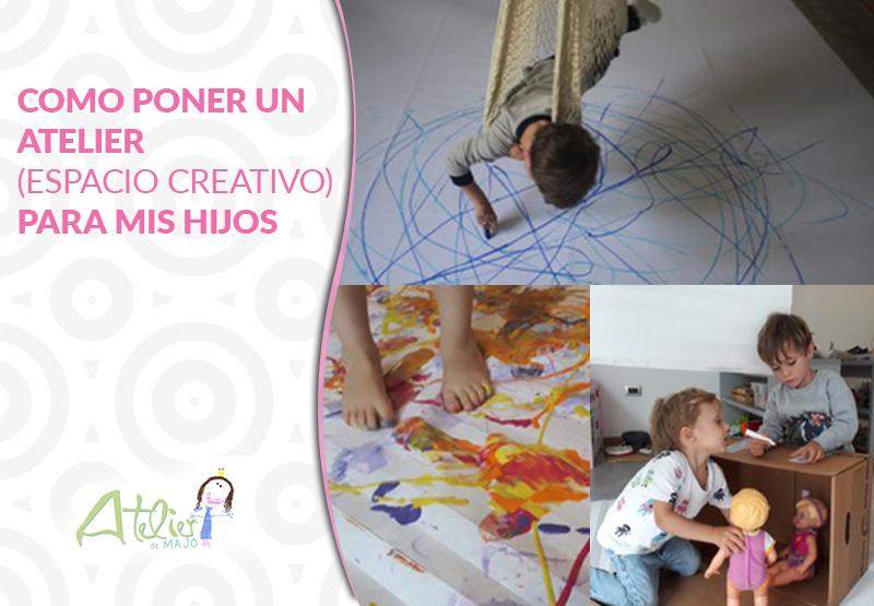 Como poner un Atelier ( espacio creativo) para mis hijos