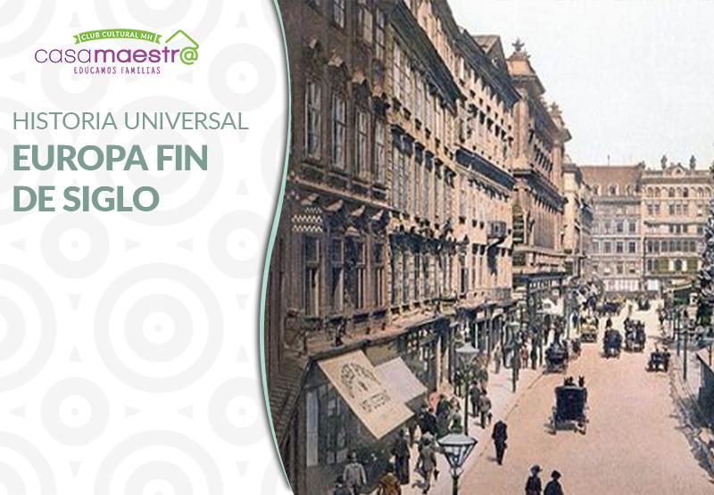 Historia Universal – Europa fin de siglo XIX