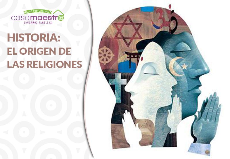 Historia: El origen de las religiones