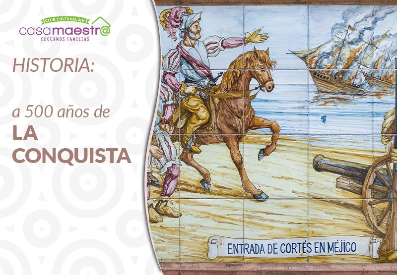 Historia: a 500 de La Conquista